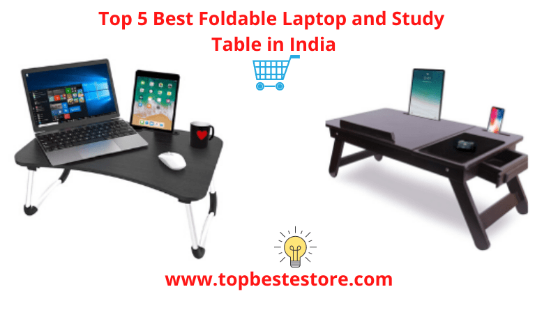 Top 5 Best Foldable Laptop and Study Table in India